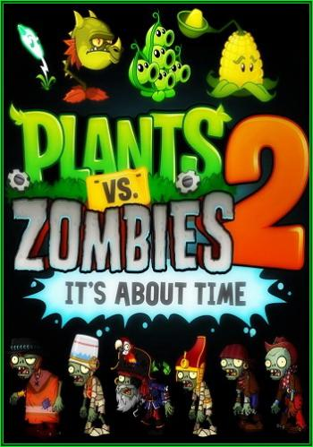 Plants vs. Zombies 2: It s About Time